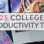 25 College Productivity Tips | College Tips | Hayle Olson | www.hayleolson.com