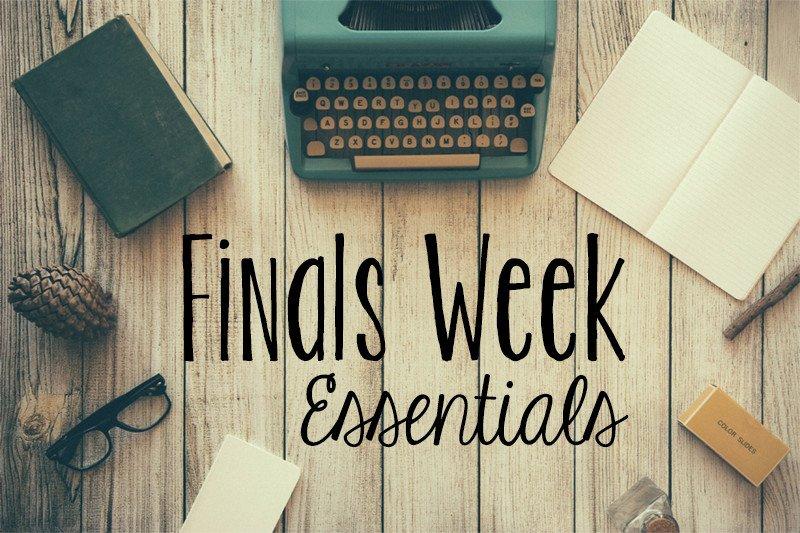 Finals Week Essentials