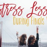 Stress Less During Finals Week | Hayle Olson | www.hayleolson.com