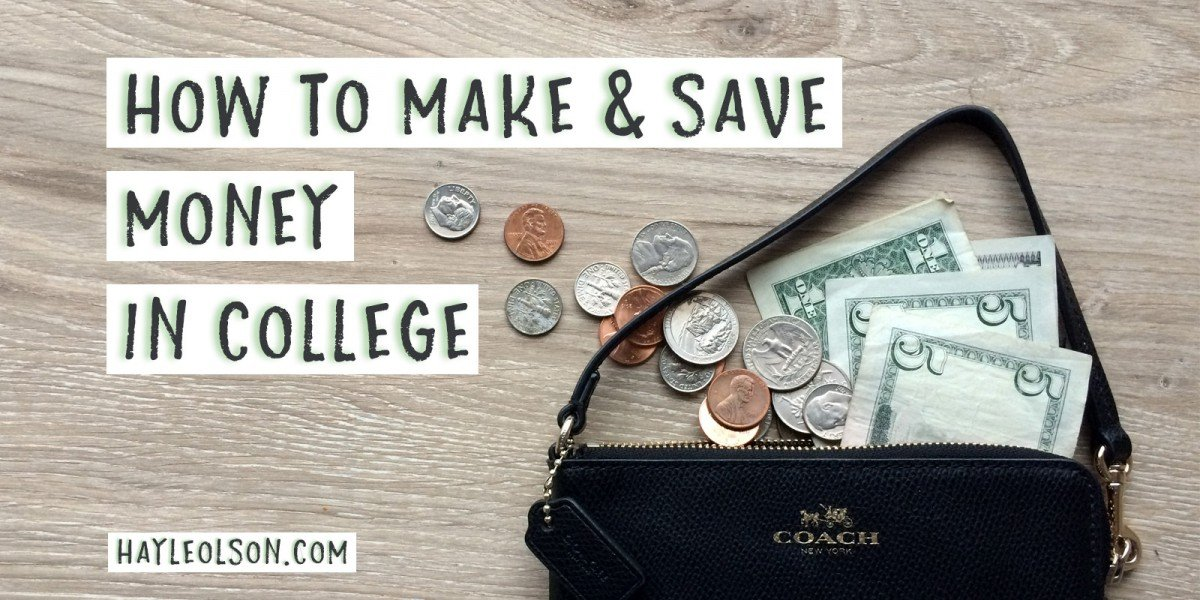 How to Make and Save Money in College | Hayle Olson | www.hayleolson.com