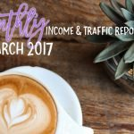 March 2017 Income & Traffic Report | College Tips | Blog Income | Hayle Olson | www.hayleolson.com