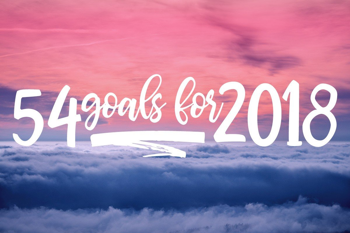 54 Goal Ideas for 2018